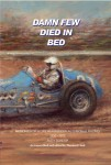Damn Few Died in Bed: Memories of a Life in American Automobile Racing