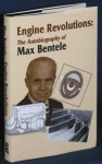 Engine Revolutions: The Autobiography of Max Bentele