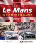 The British at Le Mans, 85 Years of Endeavour