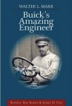 Walter L Marr, Buick's Amazing Engineer