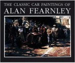 The Classic Car Paintings of Alan Fearnley
