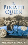 Bugatti Queen: In Search of a French Racing Legend