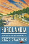Fordlândia: The Rise and Fall of Henry Ford's Forgotten Jungle City