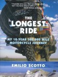 The Longest Ride: My 10-Year 500,000 Mile Motorcycle Journey