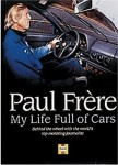 Paul Frère, My Life Full of Cars: Behind the Wheel with the World's Top Motoring Journalist