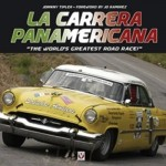 "La Carrera Panamericana: ""The World's Greatest Road Race!"""