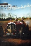 Fuerza Libre 1919–1942: Grand Prix, Sports Cars and Specials Racing in the Pampas