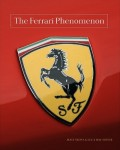 The Ferrari Phenomenon: An Unconventional View of the World's Most Charismatic Car