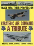 Peace was Their Profession—Strategic Air Command: A Tribute