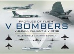 Profiles of Flight: V Bombers Vulcan, Valiant and Victor