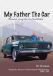 My Father the Car: Memoirs of My Life With Studebaker