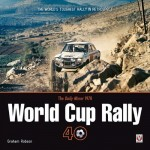 The Daily Mirror World Cup Rally 40: The World's Toughest Rally in Retrospect