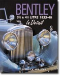 Bentley: 3½ and 4¼ Litre 1933–40 In Detail
