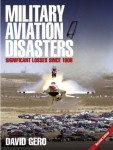 Military Aviation Disasters: Significant Losses Since 1908