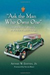 Ask the Man Who Owns One: An Illustrated History of Packard Advertising