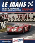 Le Mans 1960–69: The Official History of the World's Greatest Motor Race
