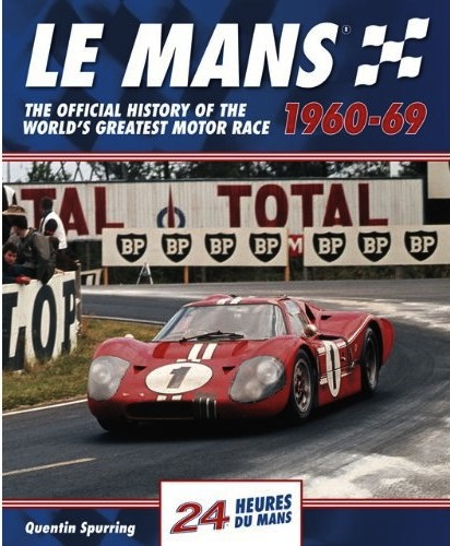 le mans 1960 69 the official history of the world 39 s greatest motor race. Black Bedroom Furniture Sets. Home Design Ideas