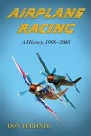 Airplane Racing: A History, 1909–2008
