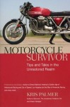 Motorcycle Survivor: Tips and Tales in the Unrestored Realm