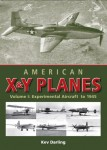 American X & Y Planes: Volume 1: Experimental Aircraft to 1945
