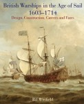 British Warships in the Age of Sail 1603–1714: Design, Construction, Careers and Fates