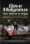 David Molyneux: The Racer's Edge, Memories of an Isle of Man TT Legend