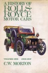 A History of Rolls-Royce Motor Cars: Volume One, 1903–1907
