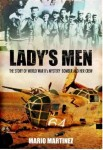 Lady's Men: The Story of World War II's Mystery Bomber and Her Crew