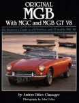 Original MGB With MGC and MGB GT V8: The Restorer's Guide to all Roadsters and GT Models 1962–80