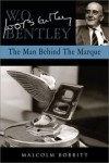W.O. Bentley: The Man Behind The Marque