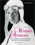 Women Aviators: From Amelia Earhart to Sally Ride