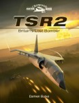 TSR2 – Britain's Lost Bomber