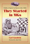 They Started in MGs: Profiles of Sports Car Racers of the 1950s
