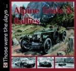 Alpine Trails & Rallies: Mountain Motor Sport 1910–­1973