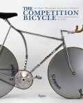 The Competition Bicycle: The Craftsmanship of Speed (Rizzoli ed.)