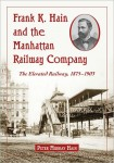 Frank K. Hain and the Manhattan Railway Company