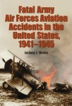 Fatal Army Air Forces Aviation Accidents in the United States, 1941–1945