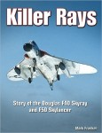Killer Rays: Story of the Douglas F4D Skyray and F5D Skylancer