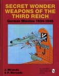 Secret Wonder Weapons of the Third Reich: German Missiles 1934–1945