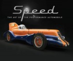 Speed: The Art of the Performance Automobile