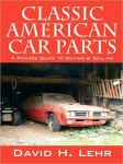 Classic American Car Parts: A Pickers Guide to Buying & Selling