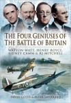 The Four Geniuses of the Battle of Britain: Watson Watt, Henry Royce, Sydney Camm & RJ Mitchell