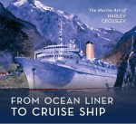 From Ocean Liner to Cruise Ship: The Marine Art of Harley Crossley