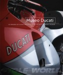 Museo Ducati: Six Decades of Classic Motorcycles of the Offical Ducati Museum