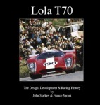 Lola T70: The Design, Development & Racing History
