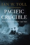 Pacific Crucible, War at Sea in the Pacific, 1941–1942