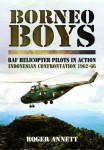 Borneo Boys: RAF Helicopter Pilots in Action