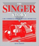 The Singer Story: The Cars, Commercial Vehicles, Bicycles & Motorcycles