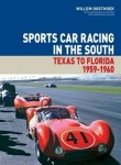 Sports Car Racing in the South: Texas to Florida 1959–1960