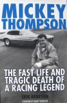 Mickey Thompson, The Fast Life and Tragic Death of a Racing Legend